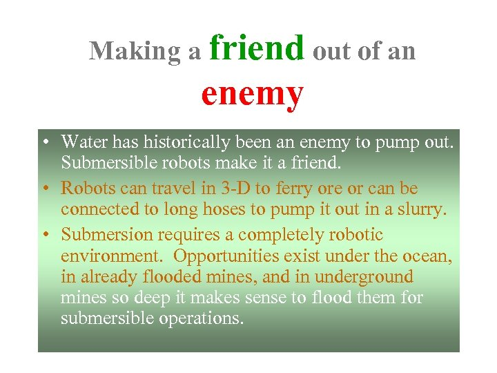 Making a friend out of an enemy • Water has historically been an enemy