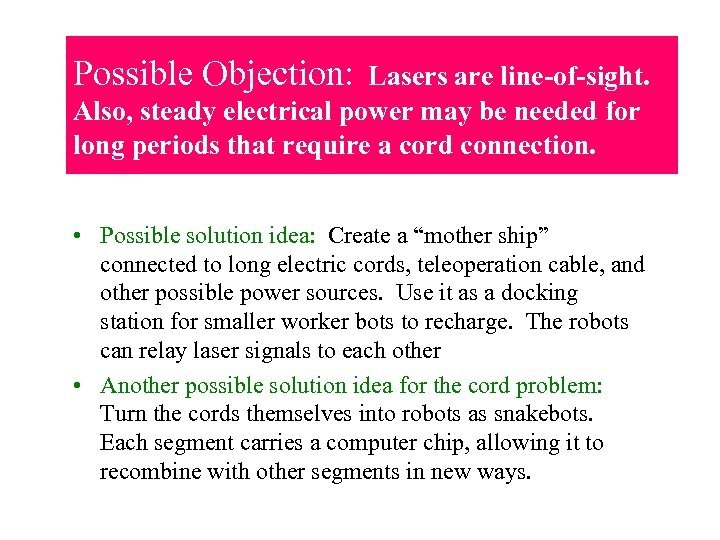 Possible Objection: Lasers are line-of-sight. Also, steady electrical power may be needed for long