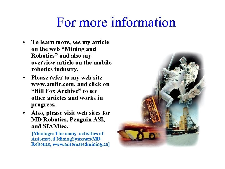"""For more information • To learn more, see my article on the web """"Mining"""