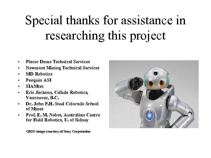 Special thanks for assistance in researching this project • • Placer Dome Technical Services