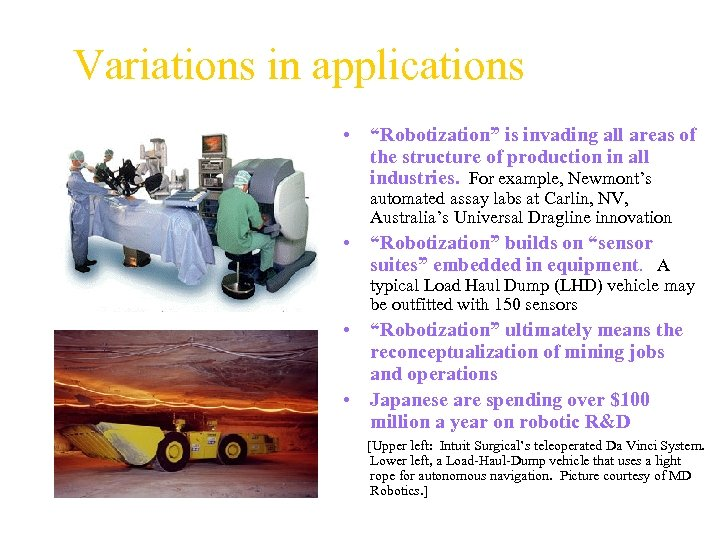 """Variations in applications • """"Robotization"""" is invading all areas of the structure of production"""
