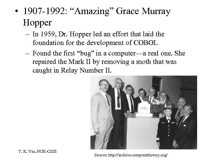 """• 1907 -1992: """"Amazing"""" Grace Murray Hopper – In 1959, Dr. Hopper led"""