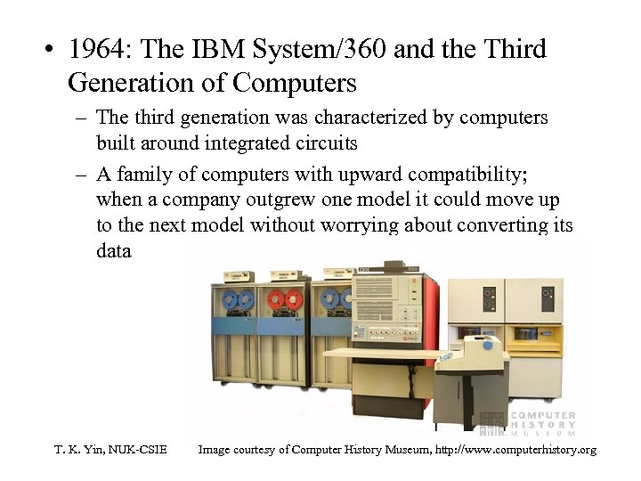 • 1964: The IBM System/360 and the Third Generation of Computers – The