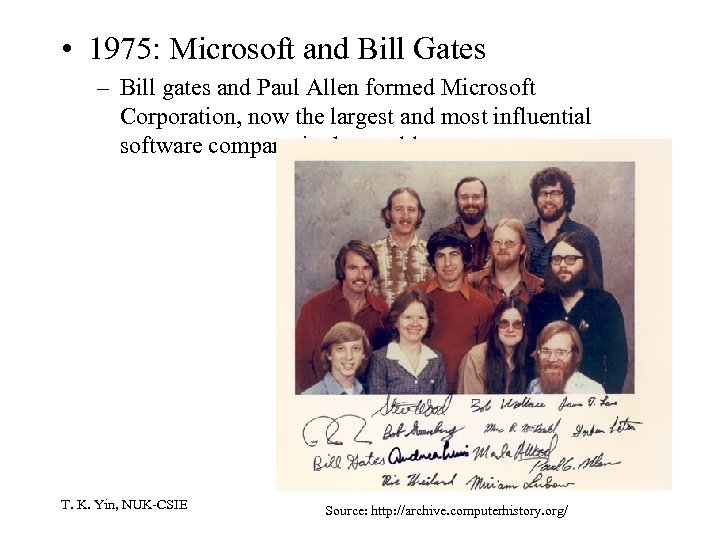 • 1975: Microsoft and Bill Gates – Bill gates and Paul Allen formed