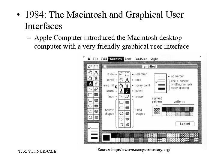 • 1984: The Macintosh and Graphical User Interfaces – Apple Computer introduced the