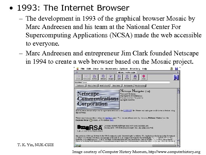 • 1993: The Internet Browser – The development in 1993 of the graphical