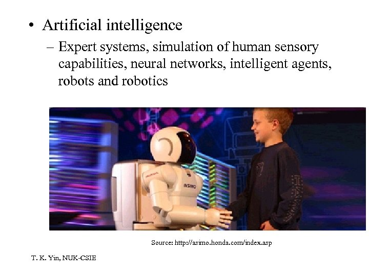 • Artificial intelligence – Expert systems, simulation of human sensory capabilities, neural networks,