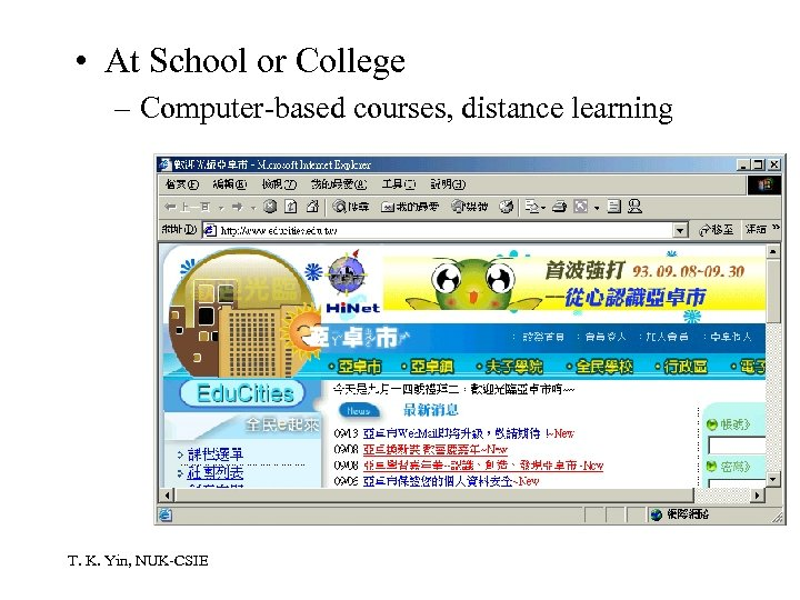 • At School or College – Computer-based courses, distance learning T. K. Yin,
