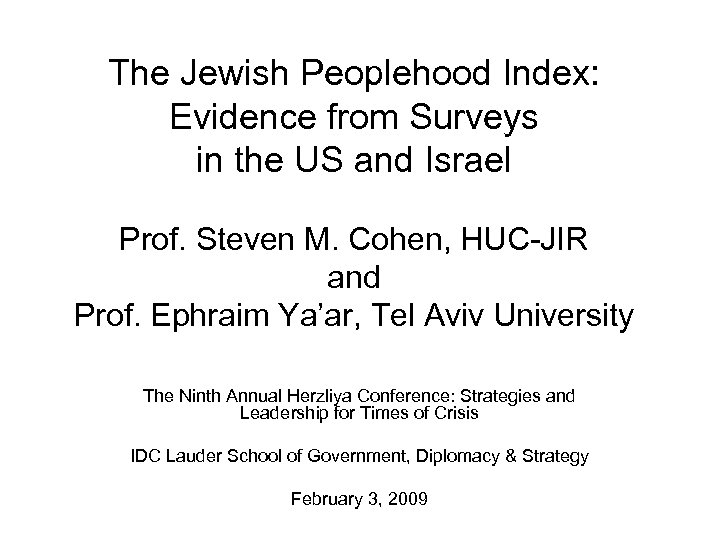The Jewish Peoplehood Index: Evidence from Surveys in the US and Israel Prof. Steven