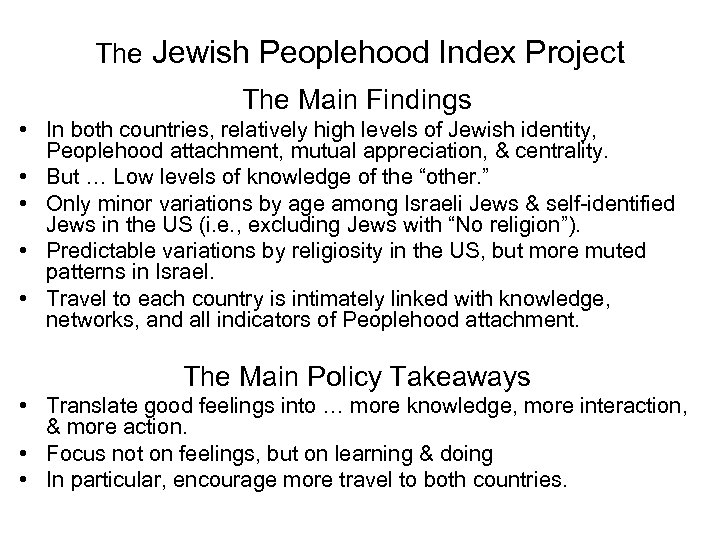 The Jewish Peoplehood Index Project The Main Findings • In both countries, relatively high