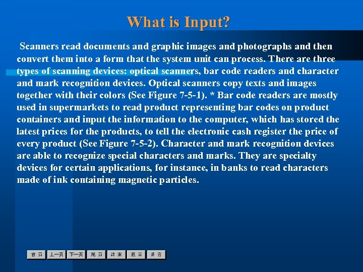 What is Input? Scanners read documents and graphic images and photographs and then convert