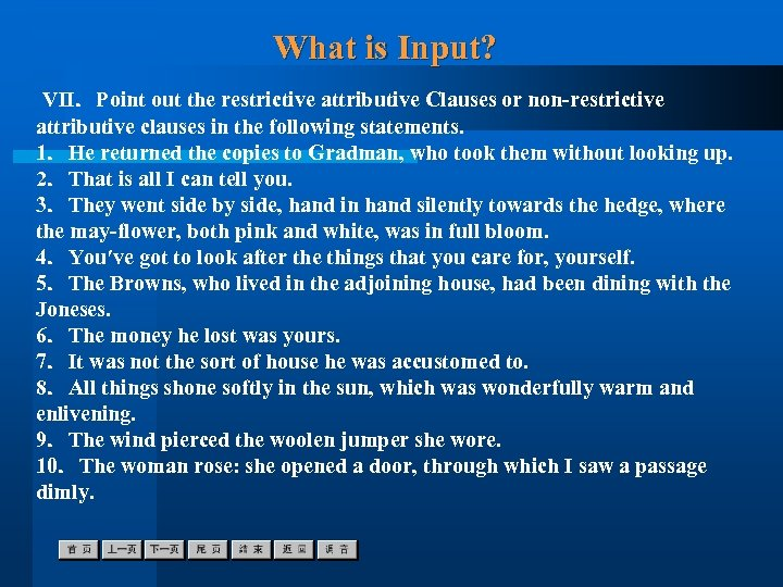 What is Input? Ⅶ.Point out the restrictive attributive Clauses or non-restrictive attributive clauses in