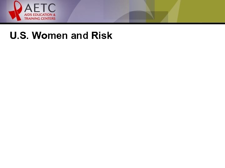 U. S. Women and Risk