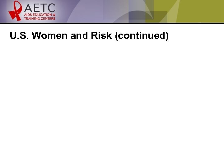 U. S. Women and Risk (continued)