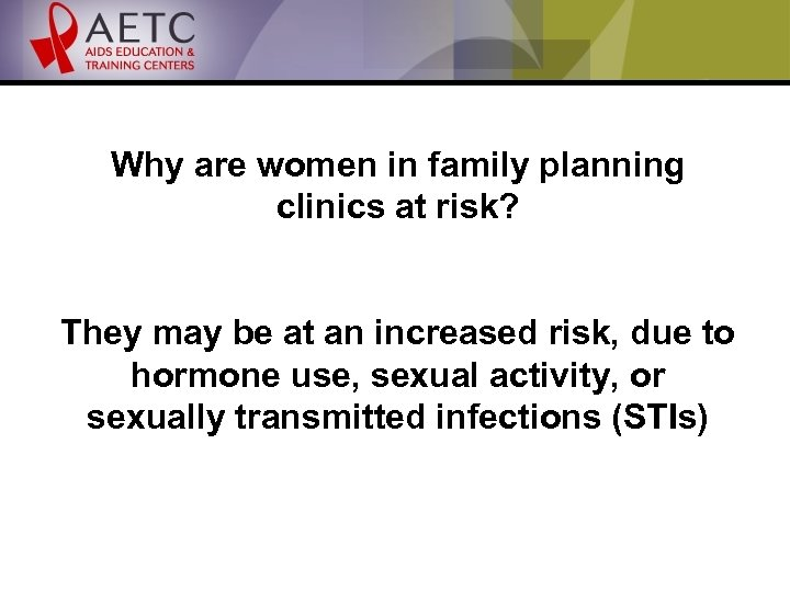 Why are women in family planning clinics at risk? They may be at an