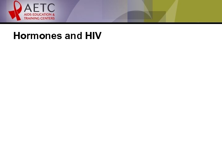 Hormones and HIV