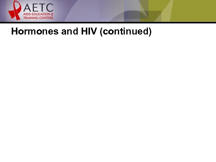 Hormones and HIV (continued)
