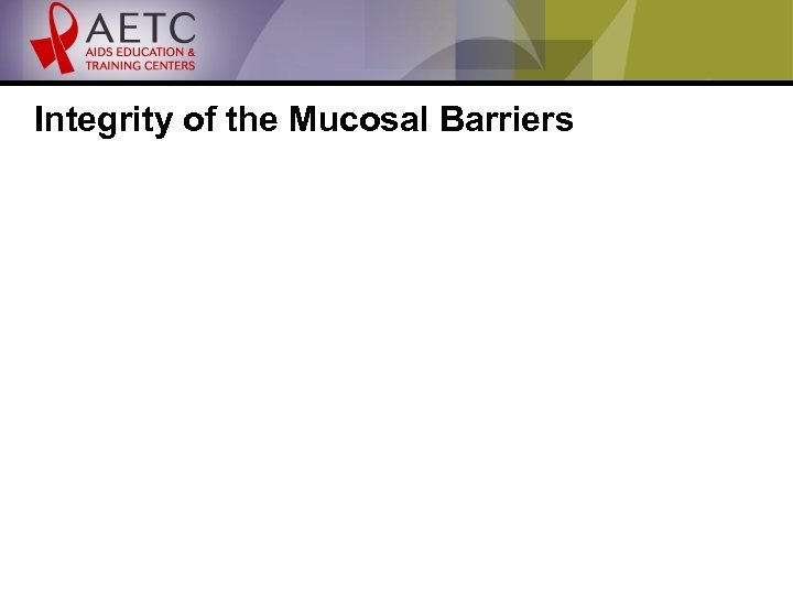 Integrity of the Mucosal Barriers