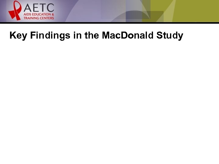Key Findings in the Mac. Donald Study