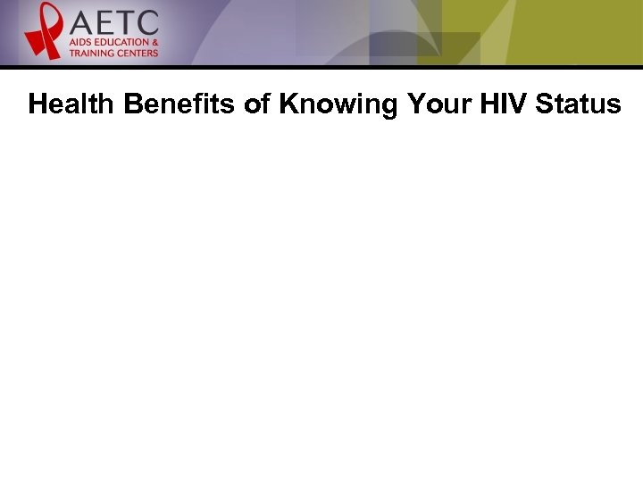 Health Benefits of Knowing Your HIV Status