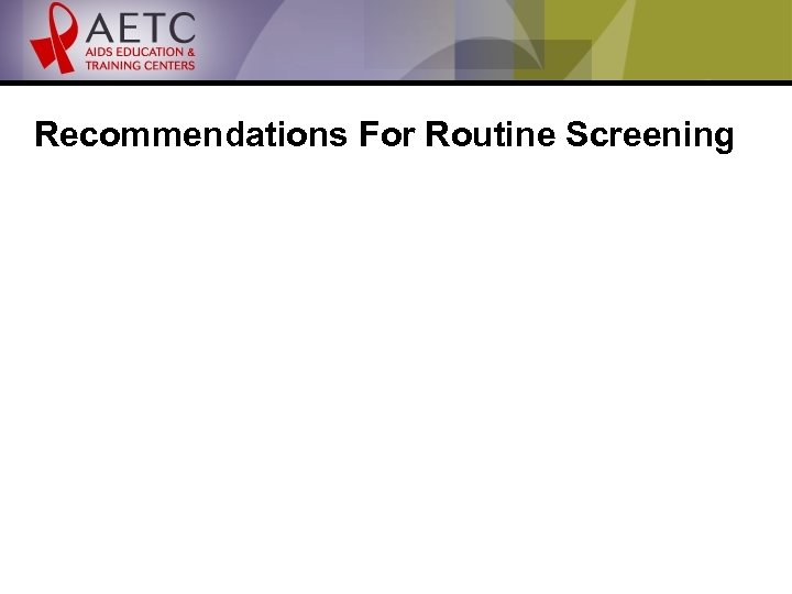 Recommendations For Routine Screening