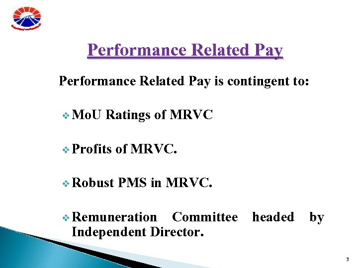 Performance Related Pay is contingent to: v Mo. U Ratings of MRVC v Profits