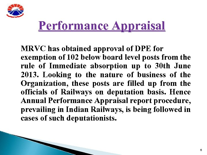 Performance Appraisal MRVC has obtained approval of DPE for exemption of 102 below board
