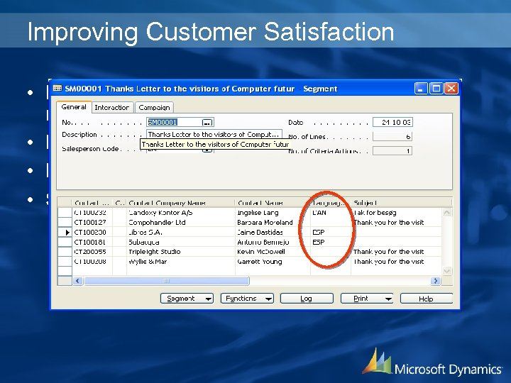 Improving Customer Satisfaction • Personalize and proactively manage relationships • Respond quickly to customer