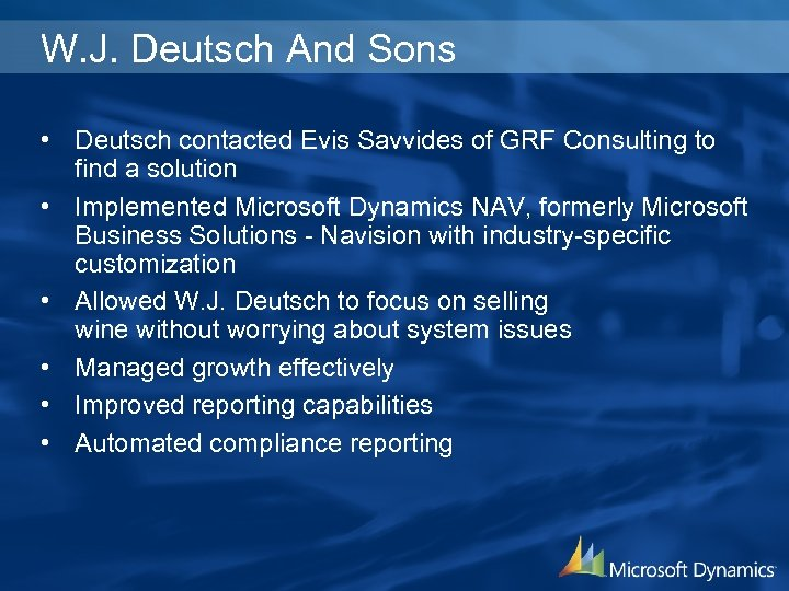 W. J. Deutsch And Sons • Deutsch contacted Evis Savvides of GRF Consulting to