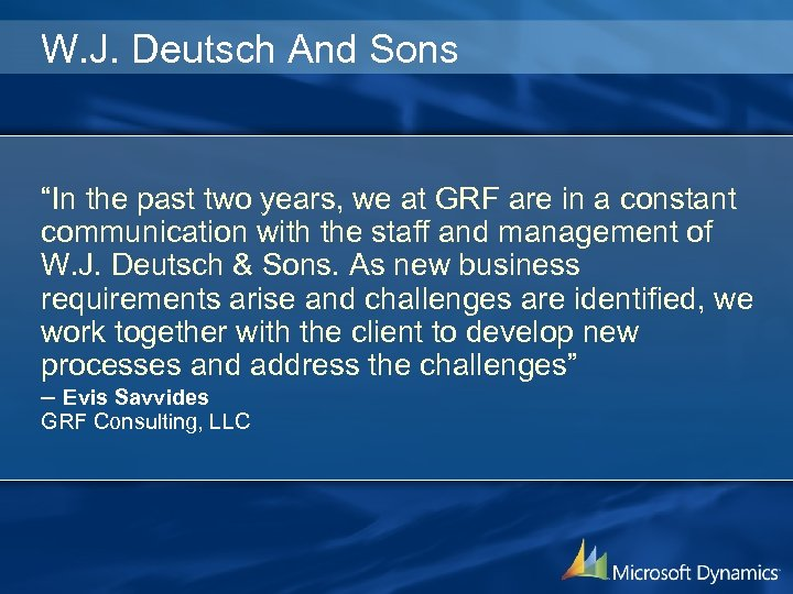 "W. J. Deutsch And Sons ""In the past two years, we at GRF are"