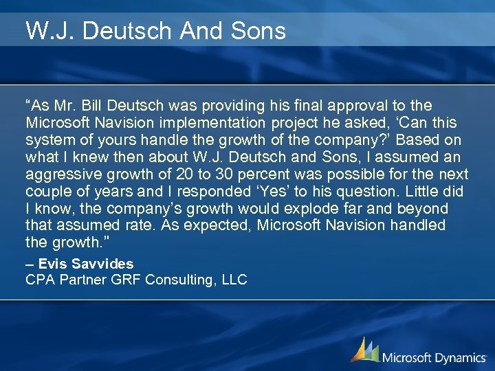 "W. J. Deutsch And Sons ""As Mr. Bill Deutsch was providing his final approval"