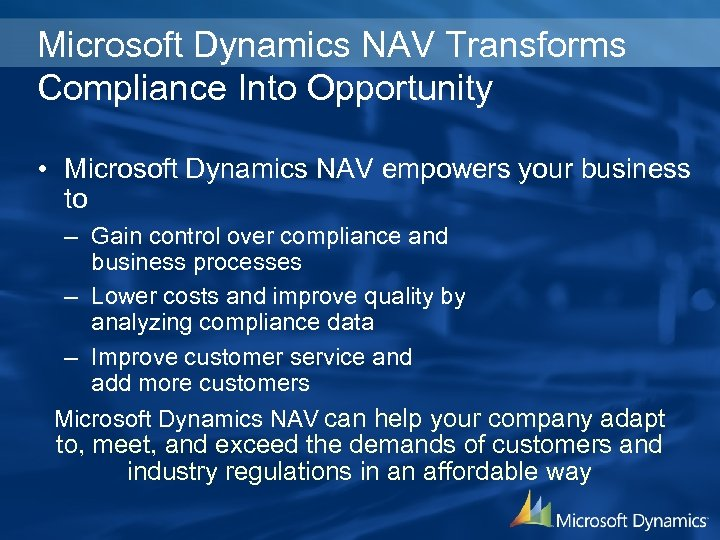 Microsoft Dynamics NAV Transforms Compliance Into Opportunity • Microsoft Dynamics NAV empowers your business