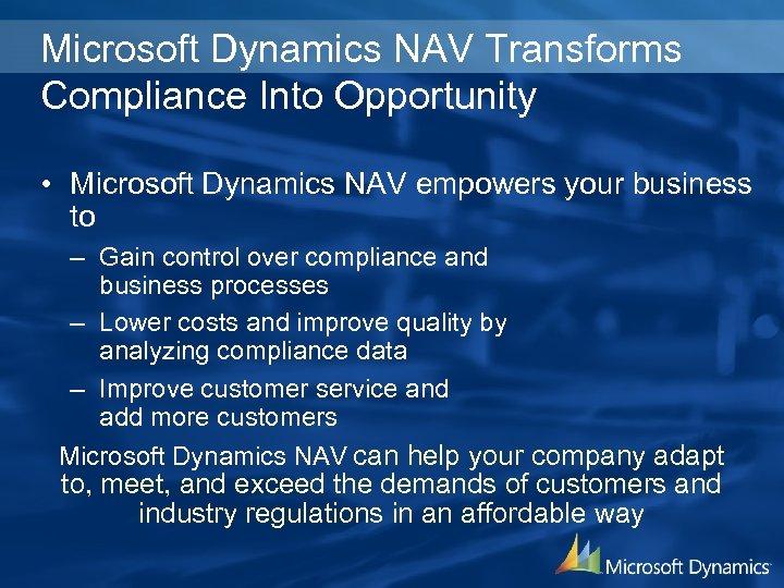 Microsoft Dynamics NAV Transforms Compliance Into Opportunity • Microsoft Dynamics NAV empowers your business
