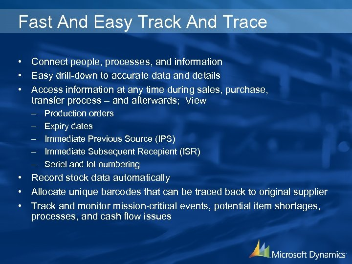 Fast And Easy Track And Trace • Connect people, processes, and information • Easy