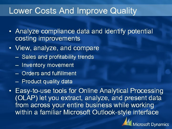 Lower Costs And Improve Quality • Analyze compliance data and identify potential costing improvements