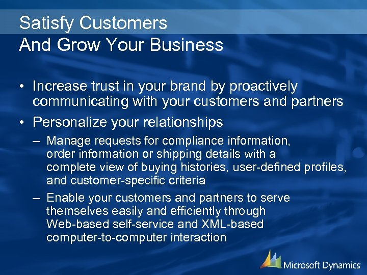Satisfy Customers And Grow Your Business • Increase trust in your brand by proactively