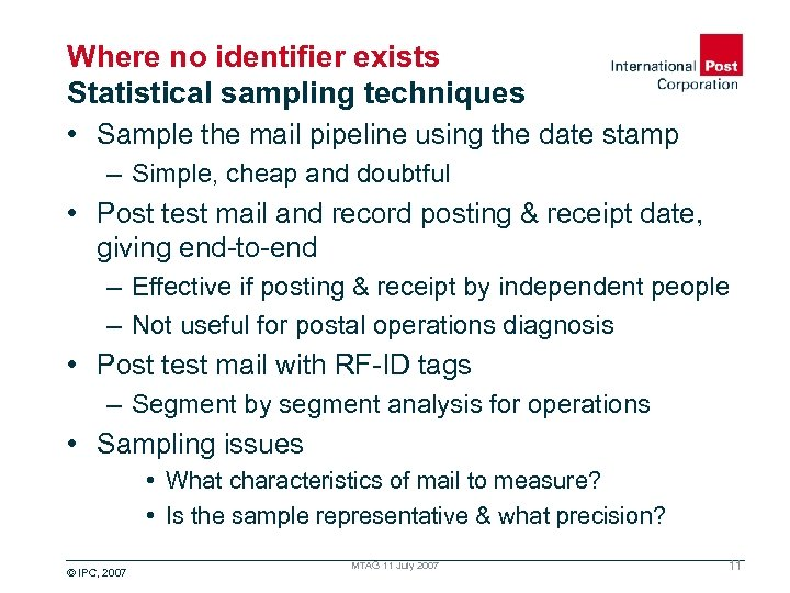 Where no identifier exists Statistical sampling techniques • Sample the mail pipeline using the
