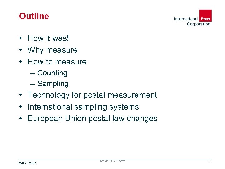 Outline • How it was! • Why measure • How to measure – Counting