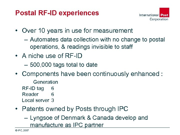 Postal RF-ID experiences • Over 10 years in use for measurement – Automates data