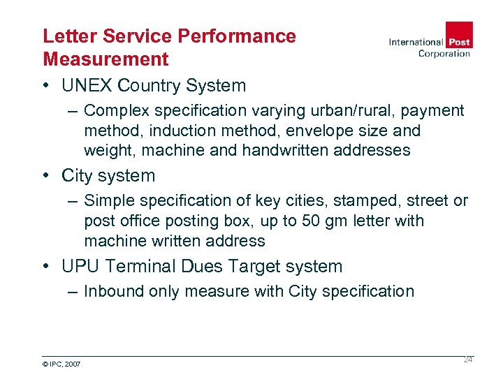 Letter Service Performance Measurement • UNEX Country System – Complex specification varying urban/rural, payment