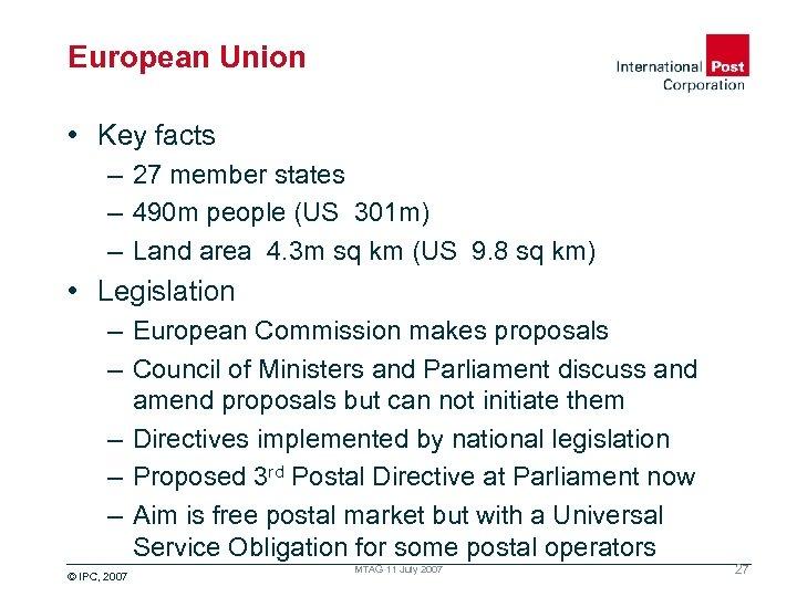 European Union • Key facts – 27 member states – 490 m people (US