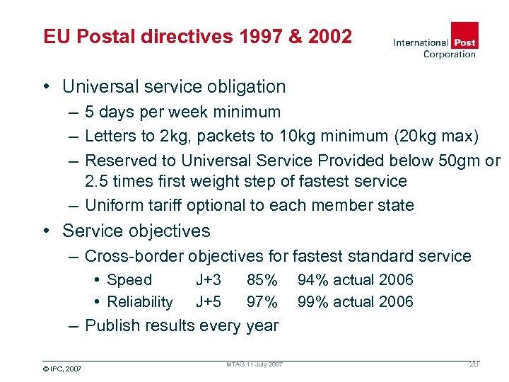 EU Postal directives 1997 & 2002 • Universal service obligation – 5 days per