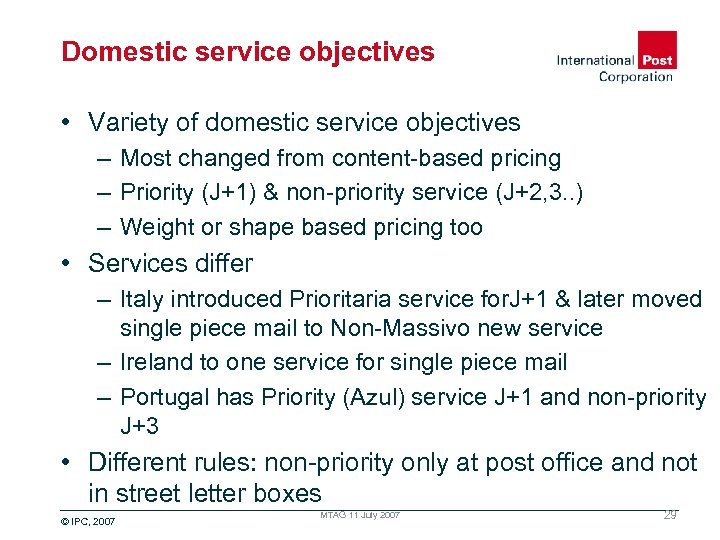 Domestic service objectives • Variety of domestic service objectives – Most changed from content-based