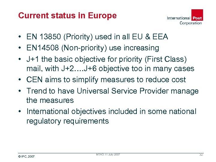 Current status in Europe • EN 13850 (Priority) used in all EU & EEA