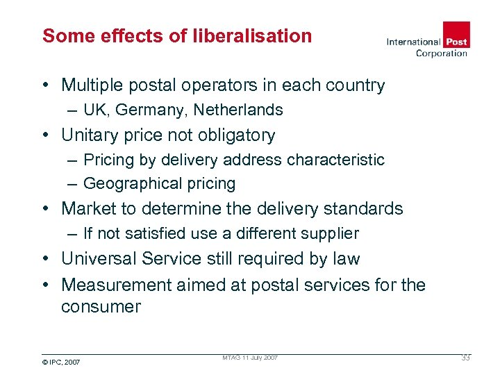 Some effects of liberalisation • Multiple postal operators in each country – UK, Germany,