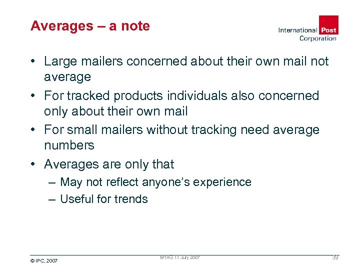 Averages – a note • Large mailers concerned about their own mail not average
