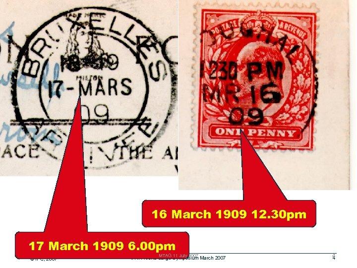 16 March 1909 12. 30 pm 17 March 1909 6. 00 pm © IPC,