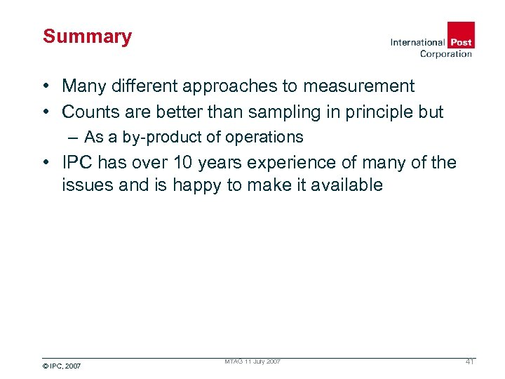 Summary • Many different approaches to measurement • Counts are better than sampling in