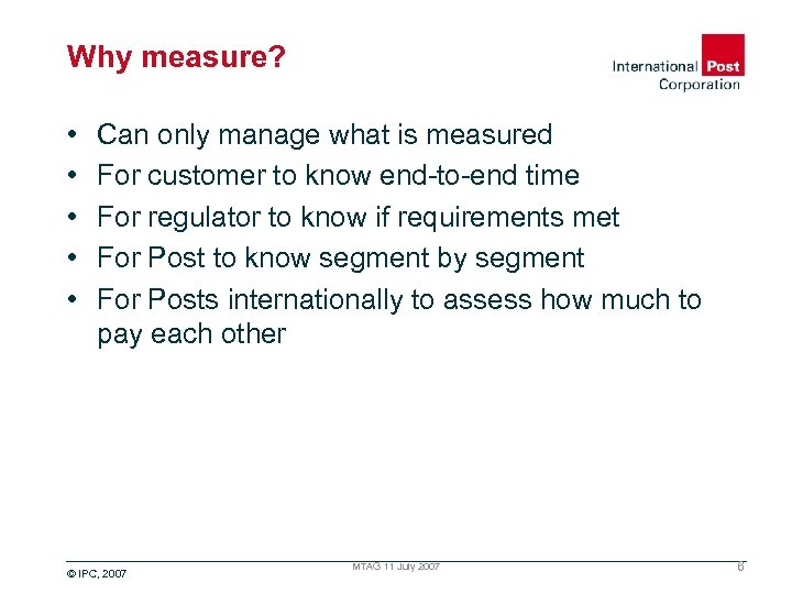 Why measure? • • • Can only manage what is measured For customer to