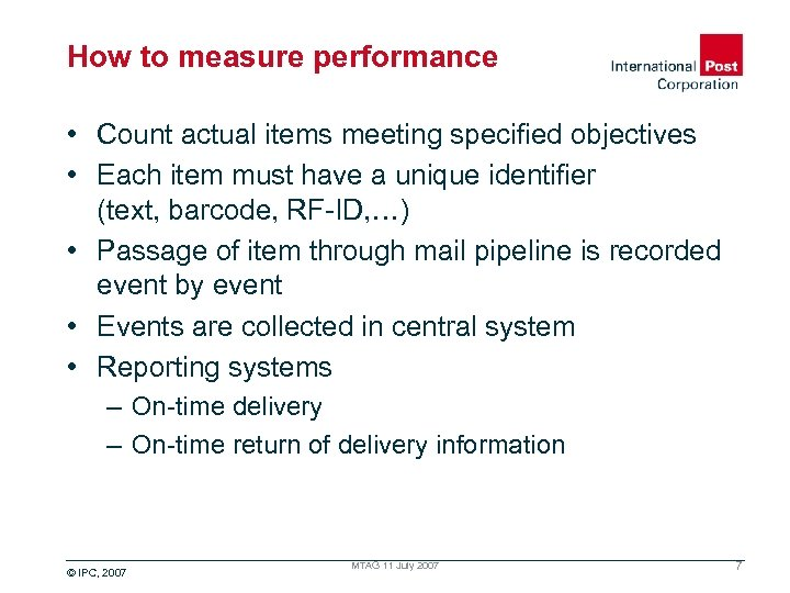 How to measure performance • Count actual items meeting specified objectives • Each item